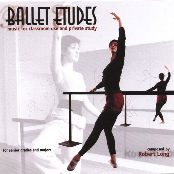 Ballet Etudes - Robert Long