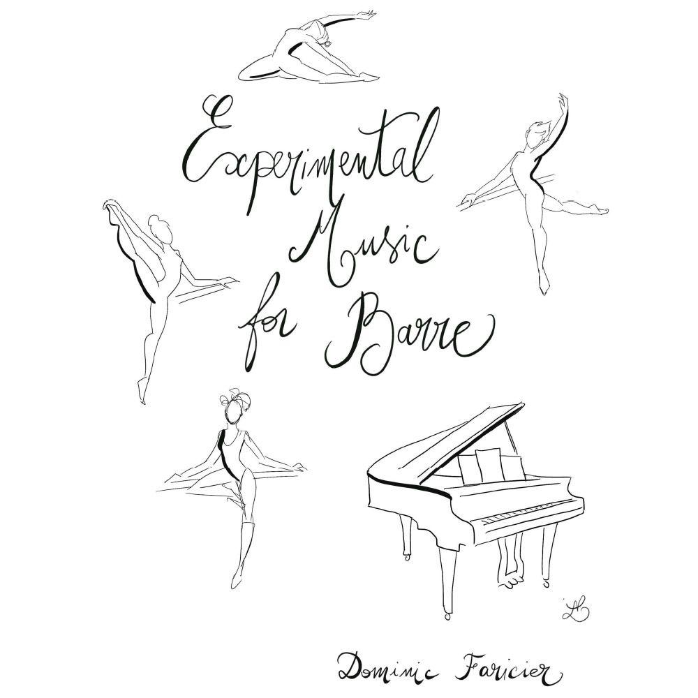 Experimental Music for Barre - Dominic Faricier